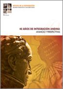Revista de la Integración N° 4. 40 años de Integración Andina. Avances y Perspectivas