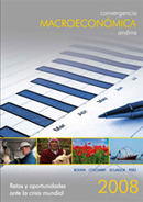 Convergencia Macroeconómica Andina 2008. Retos y oportunidades ante la crisis mundial