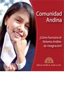 Comunidad Andina ¿Cómo funciona el Sistema Andino de Integración?