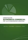 Dimensión Económico Comercial de la Comunidad Andina