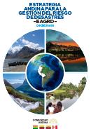Estrategia Andina para la Gestión del Riesgo de Desastres - EAGRD