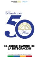 Rumbo a los 50 años: El arduo camino de la Integración