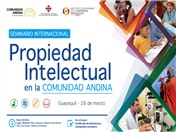 """Guayaquil será sede de Seminario Internacional """"Propiedad Intelectual en la Comunidad Andina"""""""